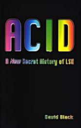 acid, CIA, testing, mind control, brainwashing, secret history